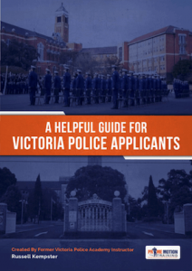 The Applicant Advantage - Victoria Police Applicant Guide