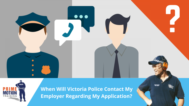 When Will Victoria Police Contact My Employer Regarding My Application?