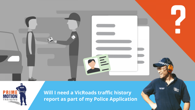 Will I need a VicRoads traffic history report as part of my Police Application