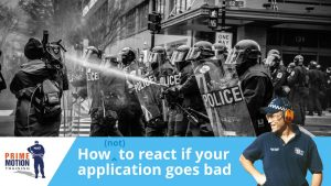 What to do if your application goes bad